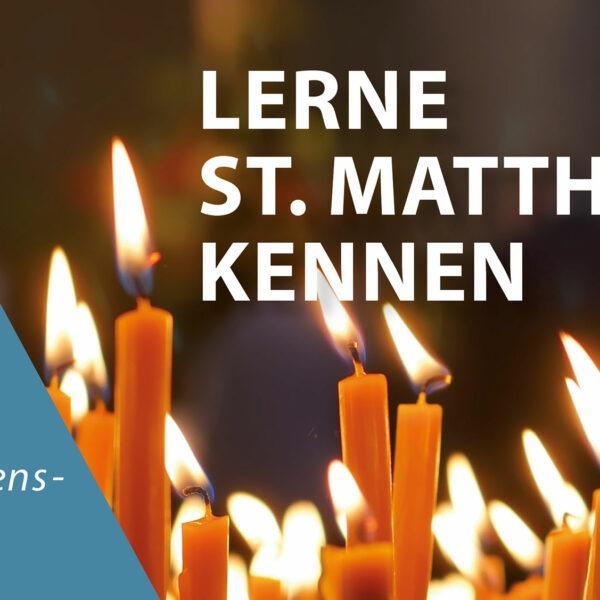 Schritt 1 – Lerne St. Matthäus kennen