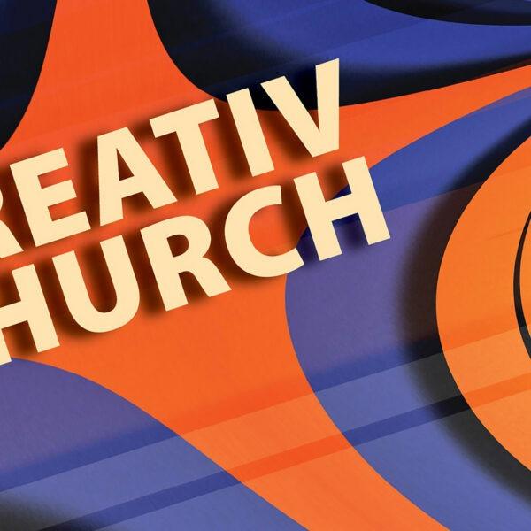 CREATIV-Church wieder am 13.11.21